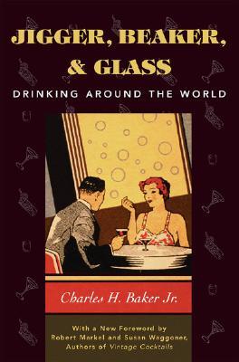 Image for Jigger, Beaker and Glass: Drinking Around the World