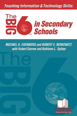 Image for Teaching Information & Technology Skills: The Big6 in Secondary Schools (Big6 Information Literacy Skills)