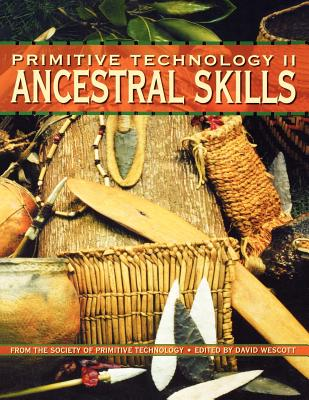 Image for Primitive Technology II: Ancestral Skill - From the Society of Primitive Technology