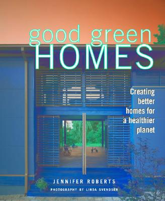 Image for GOOD GREEN HOMES: Creating Better Homes for a Heal