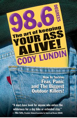 98.6 Degrees: The Art of Keeping Your Ass Alive, Lundin, Cody
