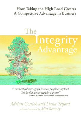 Image for Integrity Advantage : How Taking the High Road Creates a Competitive Advantage in Business