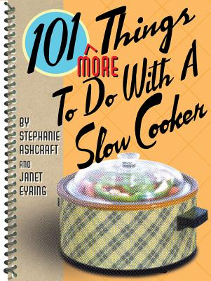 Image for 101 More Things to Do with a Slow Cooker