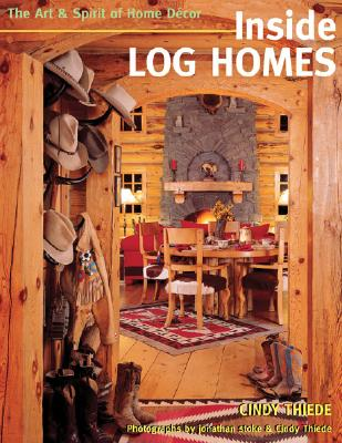 Image for Inside Log Homes: The Art & Spirit of Home Decor