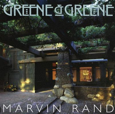 Greene & Greene, Daniel Gregory (Introduction), Marvin Rand (Photographer)