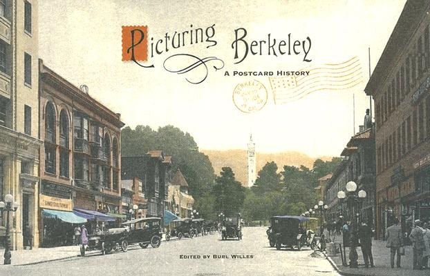 Picturing Berkeley: A Postcard History, Willes, Burl (editor)
