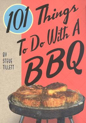 Image for 101 Things To Do With a BBQ