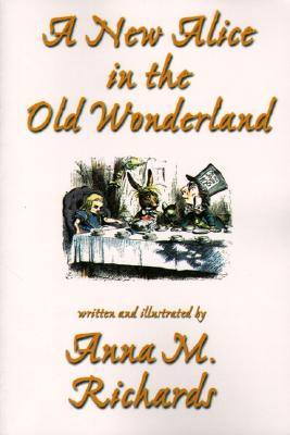 A New Alice in the Old Wonderland, Anna M. Richards