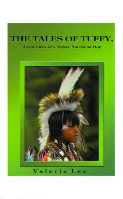 """Image for """"The Tales of Tuffy/Adventures of A Native American Boy"""""""