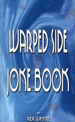 Warped Side Joke Book, White, Rex;White, Woodie Rex