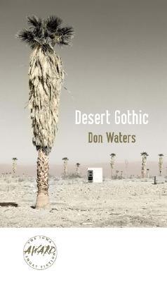 Image for Desert Gothic (Iowa Short Fiction Award)