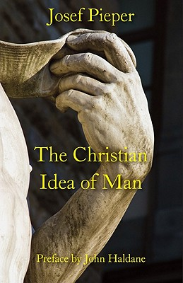 The Christian Idea of Man, Josef Pieper