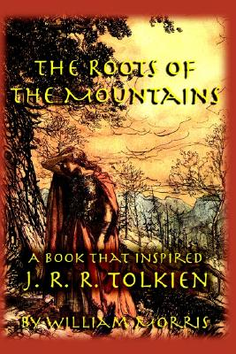 Image for The Roots of the Mountains: A Book That Inspired J. R. R. Tolkien
