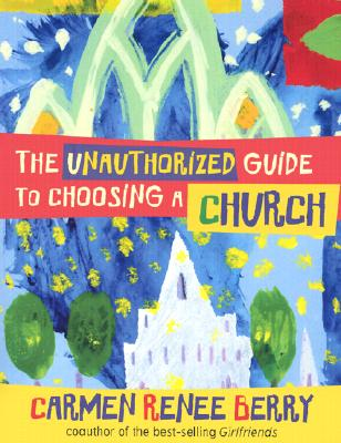Image for The Unauthorized Guide to Choosing a Church