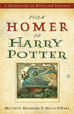Image for From Homer to Harry Potter: A Handbook on Myth and Fantasy