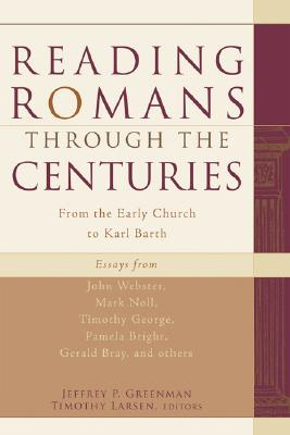 Image for Reading Romans through the Centuries: From the Early Church to Karl Barth