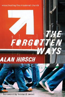 Image for The Forgotten Ways: Reactivating the Missional Church