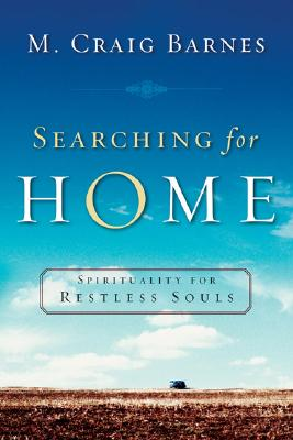 Image for SEARCHING FOR HOME SPIRITUALITY FOR RESTLESS SOULS