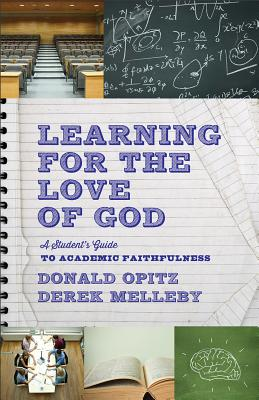Image for Learning for the Love of God: A Student's Guide to Academic Faithfulness