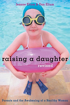 Image for Raising a Daughter: Parents and the Awakening of a Healthy Woman
