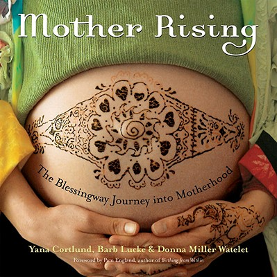Mother Rising, Yana Cortlund; Barb Lucke; Donna Miller Watelet