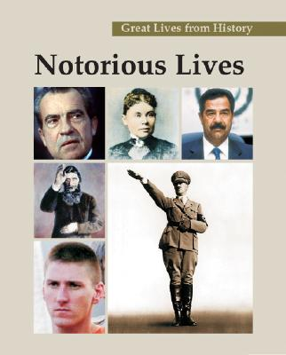 Notorious Lives (3-Volume Set) (Great Lives from History)