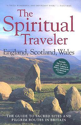The Spiritual Traveler: The Guide to Sacred Sites and Pilgrim Routes in Britain, Martin Palmer, Nigel Palmer