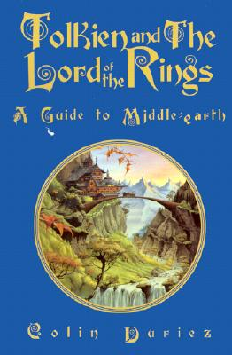 Tolkien and the Lord of the Rings: A Guide to Middle-Earth, Duriez, Colin