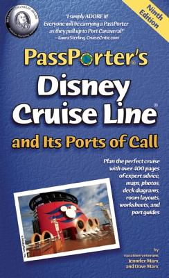 PassPorter's Disney Cruise Line and its Ports of Call, Marx, Jennifer; Marx, Dave