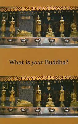 Image for What Is Your Buddha?