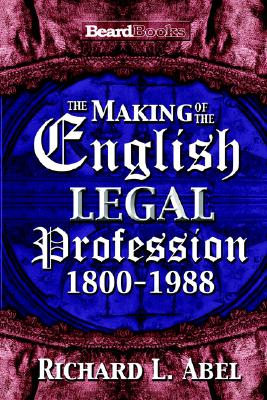 The Making of the English Legal Profession, Abel, Richard L.