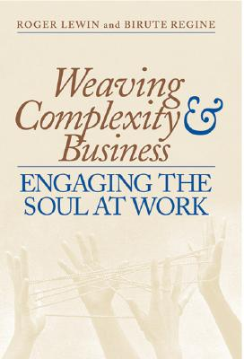 Image for Weaving Complexity And Business: Engaging The Soul At Work