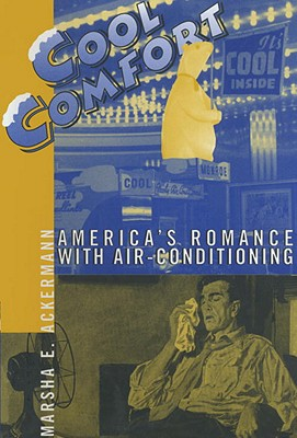 Image for Cool Comfort  America's Romance with Air-Conditioning