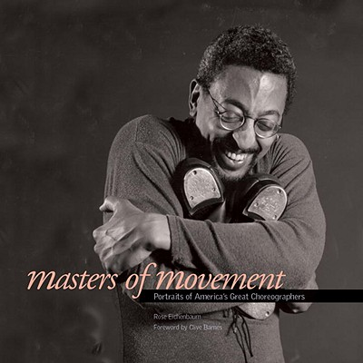 Image for Masters of Movement: Portraits of America's Great Choreographers
