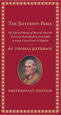 Image for The Jefferson Bible, Smithsonian Edition: The Life and Morals of Jesus of Nazareth