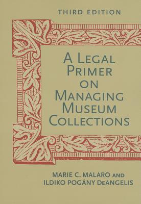 Image for A Legal Primer on Managing Museum Collections, Third Edition