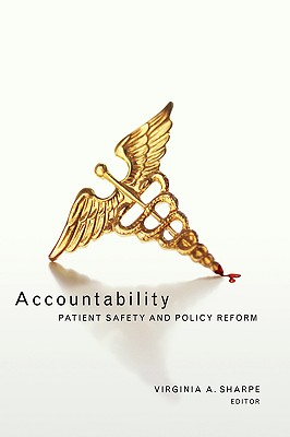 Accountability: Patient Safety and Policy Reform (Hastings Center Studies in Ethics)