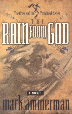 Image for RAIN FROM GOD CROSS AND THE TOMAHAWK SERIES