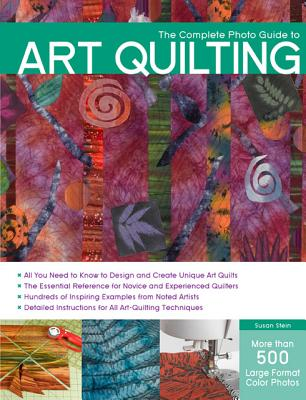 Image for COMPLETE PHOTO GUIDE TO ART QUILTING, THE