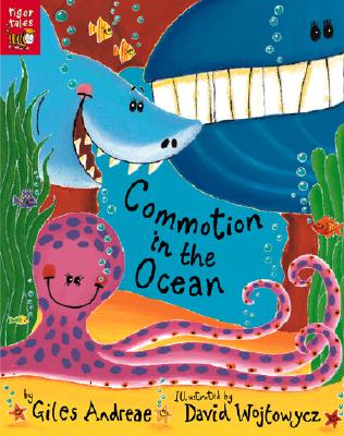 Commotion in the Ocean, Andreae, Giles; Wojtowycz, David [Illustrator]