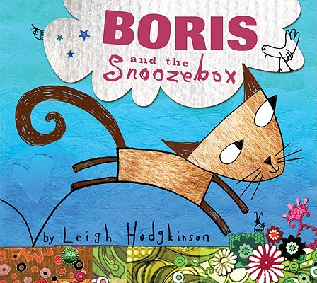 Boris and the Snoozebox, Leigh Hodgkinson (Author, Illustrator)