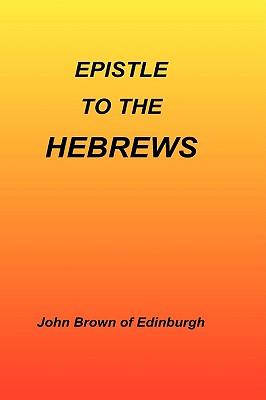 Epistle to the Hebrews, Brown of Edinburgh, Epis John