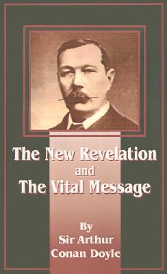 The New Revelation and the Vital Message, Doyle, Arthur Conan