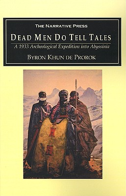 Image for Dead Men Do Tell Tales: A 1933 Archeological Expedition into Abyssinia