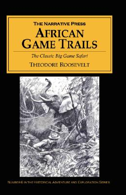 Image for African Game Trails: The Classic Big Game Safari
