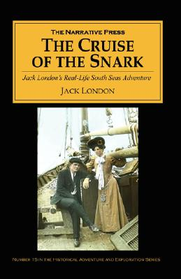 The Cruise of the Snark: Jack London's South Sea Adventure, London, Jack