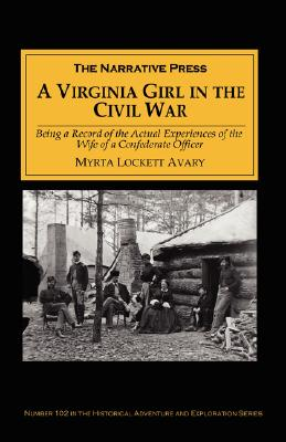 Image for A Virginia Girl in the Civil War: Being a Record of the Actual Experiences of the Wife of a Confederate Officer