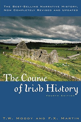 The Course of Irish History, 4th Edition, T. W. Moody