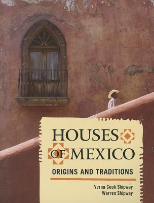 Image for Houses of Mexico: Origins and Traditions