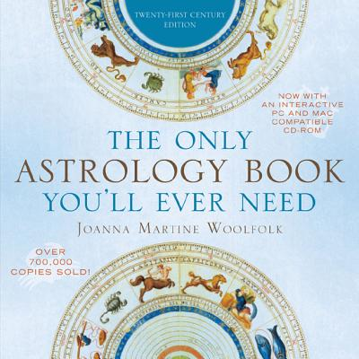 Image for The Only Astrology Book You'll Ever Need: Twenty-First Century Edition